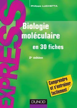 Biologie moléculaire en 30 fiches - 2e édition