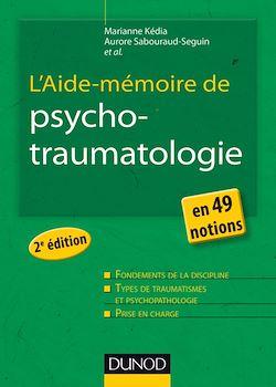 L'Aide-mémoire de psychotraumatologie - 2e éd.
