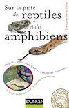 Télécharger le livre :  Sur la piste des reptiles et des amphibiens