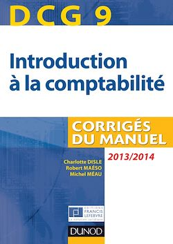 DCG 9 - Introduction à la comptabilité 2013/2014 - 5e édition