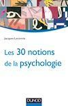 Télécharger le livre :  Les 30 notions de la psychologie