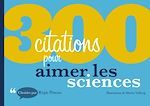 Download this eBook 300 citations pour aimer les sciences