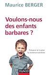 Télécharger le livre :  Voulons-nous des enfants barbares ?