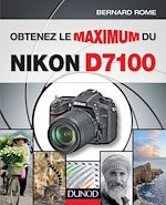 Download this eBook Obtenez le maximum du Nikon D7100
