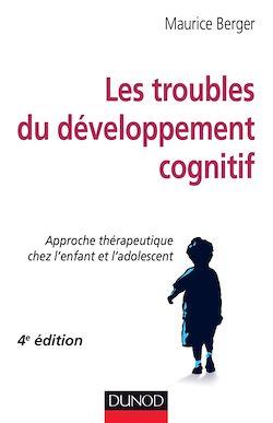 Les troubles du développement cognitif - 4e éd.