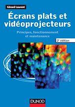 Téléchargez le livre :  Ecrans plats et vidéoprojecteurs - 2e éd