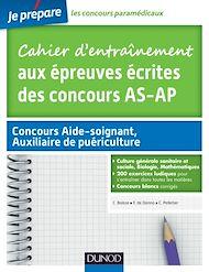 Téléchargez le livre :  Cahier d'entraînement aux épreuves écrites des concours Aide-Soignant, Auxiliaire de puériculture