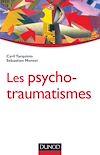 Télécharger le livre :  Les psychotraumatismes