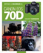 Download this eBook Obtenez le maximum du Canon EOS 70D