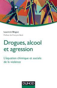 Téléchargez le livre :  Drogues, alcool et agression