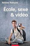 Télécharger le livre :  École, sexe et vidéo