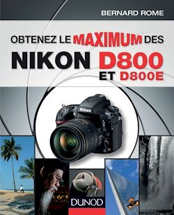Download the eBook: Obtenez le maximum des Nikon D800 et D800E