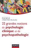 Télécharger le livre :  22 grandes notions de psychologie clinique et psychopathologie