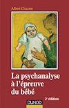 Télécharger le livre :  La psychanalyse à l'épreuve du bébé - 2e éd.