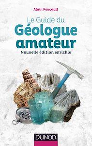 Téléchargez le livre :  Le guide du géologue amateur - 2e éd.