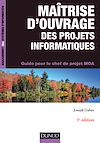 Télécharger le livre :  Maîtrise d'ouvrage des projets informatiques - 3e éd.