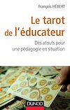 Le tarot de l'éducateur : des atouts pour une pédagogie en situation