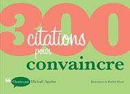 Téléchargez le livre :  300 citations pour convaincre