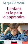 Télécharger le livre :  L'enfant et la peur d'apprendre - 3e éd