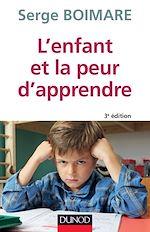 Téléchargez le livre :  L'enfant et la peur d'apprendre - 3e éd