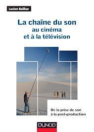Téléchargez le livre :  La chaîne du son au cinéma et à la télévision