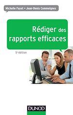 Download this eBook Rédiger des rapports efficaces - 5e éd.