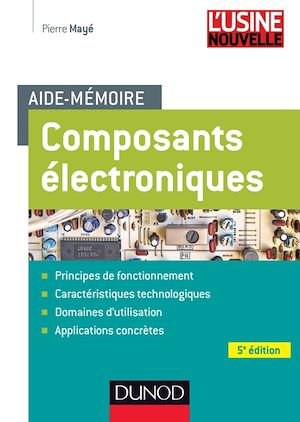 Téléchargez le livre :  Aide-mémoire Composants électroniques - 5e édition