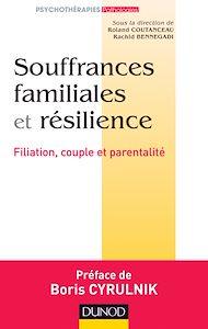 Téléchargez le livre :  Souffrances familiales et résilience