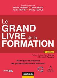 Téléchargez le livre :  Le Grand Livre de la Formation - 2e éd.