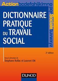 Téléchargez le livre :  Dictionnaire pratique du travail social - 2e éd.