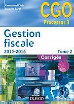 Télécharger cet ebook : Gestion fiscale 2015-2016 - Tome 2 - 14e éd. - Corrigés