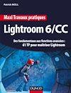 Télécharger le livre :  Maxi Travaux pratiques Lightroom 6/CC - 61 TP pour maîtriser Lightroom
