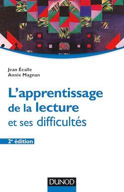 L'apprentissage de la lecture et ses difficultés - 2e éd.