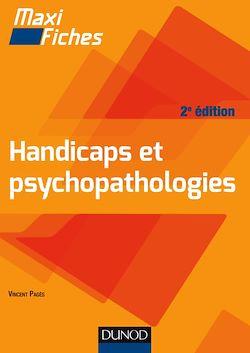Maxi-fiches. Handicaps et psychopathologies - 2e éd.