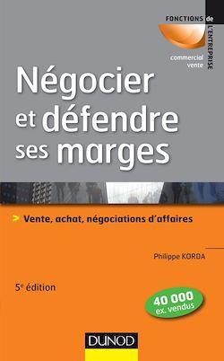 Négocier et défendre ses marges - 5e éd.