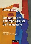 Les structures anthropologiques de l'imaginaire - 12e éd.