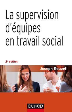 La supervision d'équipes en travail social - 2e éd.