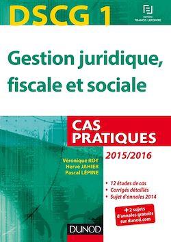 DSCG 1 - Gestion juridique, fiscale et sociale - 2015/2016 - 6e éd.