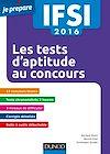 Télécharger le livre :  IFSI 2016 - Les tests d'aptitude aux concours - 6e éd.