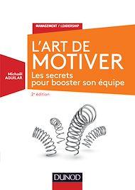 Téléchargez le livre :  L'Art de motiver - 2e éd.