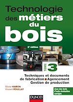 Téléchargez le livre :  Technologie des métiers du bois - Tome 3