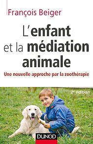 Téléchargez le livre :  L'enfant et la médiation animale