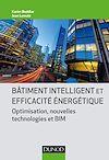 Télécharger le livre : Bâtiment intelligent et efficacité énergétique - Optimisation, nouvelles technologies et BIM