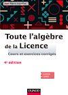 Télécharger le livre :  Toute l'algèbre de la Licence - 4e éd.