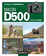 Download this eBook Obtenez le maximum du Nikon D500