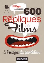 Download this eBook 600 répliques de films à l'usage du quotidien