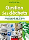 Gestion des déchets : les différents types de déchets, les modes de collecte et de gestion, les filières de traitement