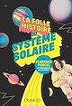 Télécharger le livre : La folle histoire du système solaire