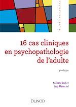 Téléchargez le livre :  16 cas cliniques en psychopathologie de l'adulte - 3e éd.