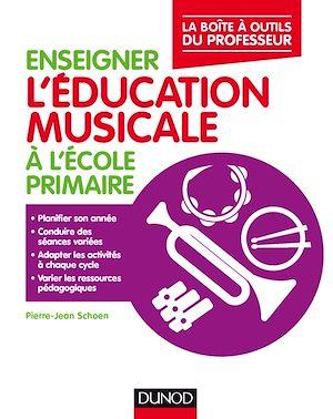 Téléchargez le livre :  Enseigner l'éducation musicale à l'école primaire